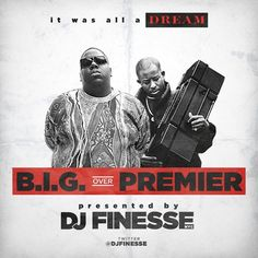 NOTORIOUS B.I.G. x DJ PREMIER mixed by DJ FINESSE (streaming & free download)