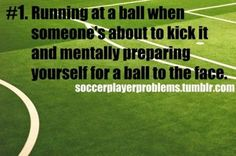 Soccer Player Problems ( Stinks to be a goalie! You have no choice but to take it! That's ok though.....)