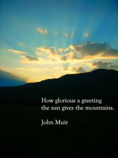 John Muir was a precious soul who loved God and nature. He shows wisdom that we all need to learn from.