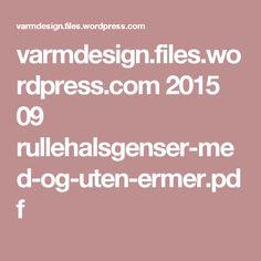 varmdesign.files.wordpress.com 2015 09 rullehalsgenser-med-og-uten-ermer.pdf Wordpress, Pdf