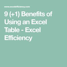 9 (+1) Benefits of Using an Excel Table - Excel Efficiency