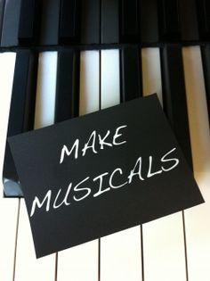 ...Make musicals