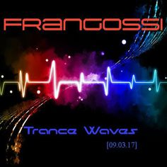 """Check out """"Frangossi - Trance Waves [09.03.17]"""" by Frangossi on Mixcloud"""