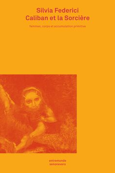 Caliban et la sorcière / Silvia Federici ; traduction de l'anglais (États-Unis) par le collectif Senonevero ; revue et complétée par Julien Guazzini - https://bib.uclouvain.be/opac/ucl/fr/chamo/chamo%3A1939627?i=0