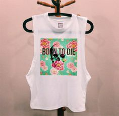 LANA DEL RAY Born To Die muscle tee cutoff tshirt hipster dope tumblr prada chanel shirt quote
