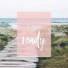 Mantra: I am ready. Positive Mindset, Positive Life, Positive Thoughts, Positive Quotes, Ready Quotes, Namaste, Usui Reiki, I Am Ready, Daily Affirmations
