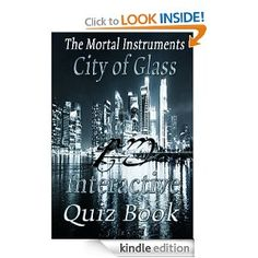 Amazon.com: City Of Glass: The Interactive Quiz Book (The Mortal Instruments Series) eBook: Julia Reed: Kindle Store