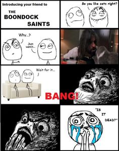 Introducing your cat-loving friend to The Boondock Saints! (True story, had fun making this lol)