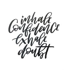 """Day 3 of #BetterMeJune lettering challenge. """"Inhale confidence, exhale doubt"""" Something I'll be repeating to myself every morning. Every time I have doubts or low confidence. #micaclemorning here I come! #mycreativebiz #learning #brushlettering"""