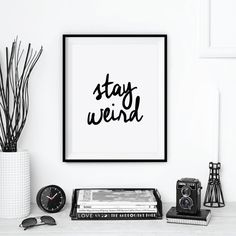 "Typography Poster Inspirational Print Motivational Print ""Stay Weird"" Handwritten Style Wall Decor Winter Gift New Year Resolution"