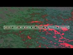 Hillsong UNITED Oceans (Where Feet May Fail) Lyric Video - YouTube