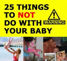 Parenting FAIL - Dont do these things with baby