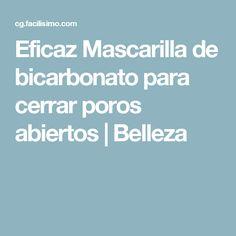 Eficaz Mascarilla de bicarbonato para cerrar poros abiertos | Belleza