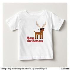 FunnyThug life Rudolph Reindeer Xmas Baby T-Shirt - xmas christmas diy customize unique gifts presents Christmas Baby, Christmas And New Year, Xmas, Stylish Baby, Baby Shirts, Reindeer, Unique Gifts, T Shirts For Women, Life