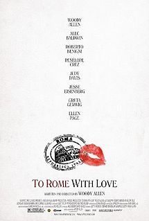 To Rome with Love is a 2012 romantic comedy film written, directed and starring Woody Allen. The film is set in Rome, Italy.