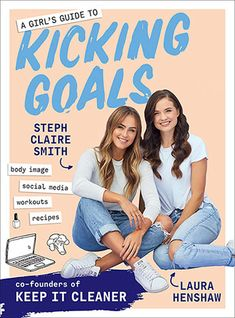 A Girl's Guide to Kicking Goals from Dymocks online bookstore. PaperBack by Steph Claire Smith, Laura Henshaw Time Management Tips, Stress Management, Steph Claire Smith, Killer Workouts, New Teen, Body Confidence, Girl Guides, Be Kind To Yourself, Learning To Be
