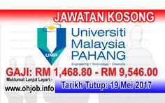 Jawatan Kosong UMP - Universiti Malaysia Pahang (19 Mei 2017)   Kerja Kosong UMP - Universiti Malaysia Pahang Mei 2017  Permohonan adalah dipelawa kepada warganegara Malaysia bagi mengisi kekosongan jawatan di UMP - Universiti Malaysia Pahang Mei 2017 seperti berikut:- 1. Pegawai Tadbir N41/N44 2. Pegawai Psikologi S41/S44 3. Pembantu Belia dan Sukan S19/S22  Tarikh Tutup Permohonan:- 19 Mei 2017 Semua permohonan jawatan hendaklah dibuat melalui sistem E-Recruitment UMP melalui pautan…
