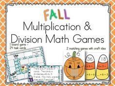 Multiplication and Division Fall Math Games 1 board game with 24 self checking task cards, 2 matching games. two craft ideas.