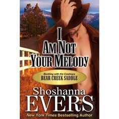 I am Not Your Melody by Shoshanna Evers *4 Stars - Hotness Rating 3 out of 5*