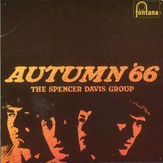 The Spencer Davis Group - Autumn [Full Album] Autumn' 66 is the third studio album by t. Lp Vinyl, Vinyl Records, The Spencer Davis Group, Elmore James, Steve Winwood, Young Lad, Rock Legends, Concert Posters, Rock Posters