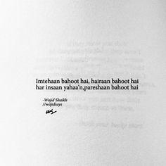 Imtehaan bahoot hai, inaam bahoot hai Manzil khuch nahi, nisaan bahoot hai  -Wajid Shaikh @wajidsays | beautifully penned by wajid shaikh  _____ #twolineshayari #shayari #wordgasm #quotes #gulzar #jauneliya 2 Line Quotes, Shyari Quotes, Rapper Quotes, Snap Quotes, Family Love Quotes, Good Life Quotes, Bollywood Quotes, Healing Words, Gulzar Quotes