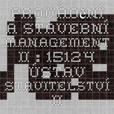 Provádění a stavební management II : 15124 Ústav stavitelství II Periodic Table, Management, Periodic Table Chart, Periotic Table