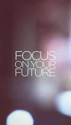 Focus On Your Future iPhone 5C / 5S wallpaper
