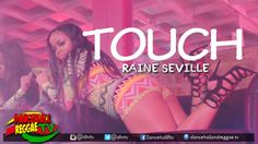 Raine Seville - Touch [Official Music Video] ▶Dancehall 2016