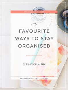 Click through to read 9 ways I stay organised in my business and life.