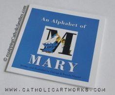 Alphabet of Mary: Review by Equipping Catholic Families for the Month of MARY