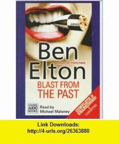 Blast from the Past (9780754003236) Ben Elton, Michael Maloney , ISBN-10: 075400323X  , ISBN-13: 978-0754003236 ,  , tutorials , pdf , ebook , torrent , downloads , rapidshare , filesonic , hotfile , megaupload , fileserve
