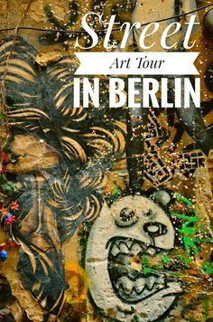 Six types of street art designs that you will see in BERLIN, BERLIN Street Art, Berlin Germany