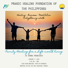 🌈 Open to all ⏰ January 7, 2021 Thursday (7:30 pm - 9:00 pm) 🌞 Enrichment Talk on : Family Healing for a Life Worth Living ❤️ by Donna Francisco Arhatic Yoga Practitioner, Pranic Healer, Pranic Healing Educator, Center Manager Southern Luzon Pranic Healing Training Center, Yoga Teacher ✅ Join Zoom Meeting: phfp.ph/thursday Meeting ID: 516 300 695 Passcode: pranic For inquiries: 09178527434 pranichealingphilippines@gmail.com