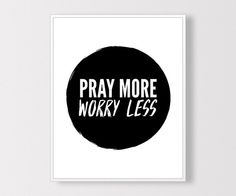 Pray More Worry Less Art Print, Pray Always, Christian Sign, Printable Home Decor, Christian Gallery Wall Printable, Instant Download
