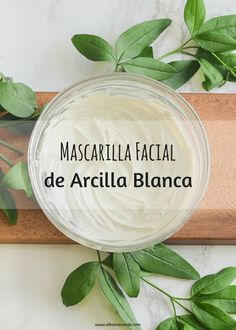 Receta de cosmetica natural mascarilla facial de arcilla blanca