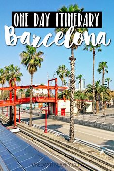 Barcelona: One day itinerary - Top things to do in Barcelona, Spain