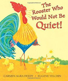 The Rooster Who Would Not Be Quiet! by Carmen Agra Deedy https://www.amazon.com/dp/0545722888/ref=cm_sw_r_pi_dp_x_jrMKyb48ENNSH