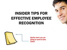 Insider Tips For Employee Recognition! Increase Employee Morale and Retention! by Loyaltyworks via slideshare