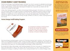 Click Here: http://diygreenpowerforhome.com/Energy_Audit_Institute.php         http://diygreenpowerforhome.com     The Home Energy Training Program consists of 10 training modules. Each module is very thorough on topics such as residential lighting, water, cooling, insulation, electronics, appliances, and more. After you have studied all 10 courses, simply complete the Home Energy Audit Certification Examination online and we will send you your personalized Home Energy Auditor Certification.