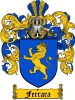 Ferrara Coat of Arms / Ferrara Family Crest  This surname FERRARA of Italian origin, was an occupational name, a blacksmith, a worker in met...