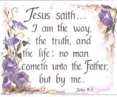 John 14:6 (KJV !)