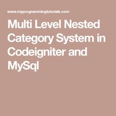 Multi Level Nested Category System in Codeigniter and MySql