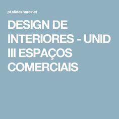 DESIGN DE INTERIORES - UNID III ESPAÇOS COMERCIAIS