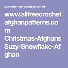 www.allfreecrochetafghanpatterns.com Christmas-Afghans Suzy-Snowflake-Afghan