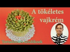 A tökéletes vajkrém elkészítése - YouTube Pineapple, Food And Drink, Butter, Birthday Cake, Cream, Fruit, Desserts, Macaron, Pastries