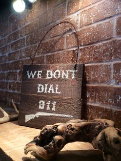 Cedar wood sign We dont dial 911 with by SimplyRustiqueDecor, $22.00