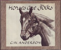 C. W. Anderson,  Horses are folks