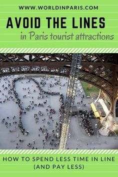 How to avoid the lines in Paris tourist attractions and pay less. Check our best info and tips about tourist places in Paris.