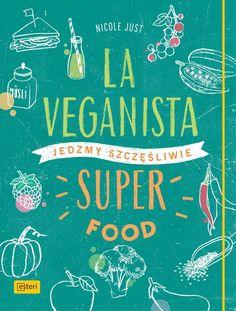 La Veganista. Superfood. Jedzmy szczęśliwie -   Just Nicole , tylko w empik.com: 49,99 zł. Przeczytaj recenzję La Veganista. Superfood. Jedzmy szczęśliwie. Zamów dostawę do dowolnego salonu i zapłać przy odbiorze!