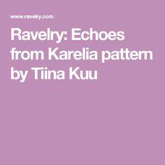 Ravelry: Echoes from Karelia pattern by Tiina Kuu